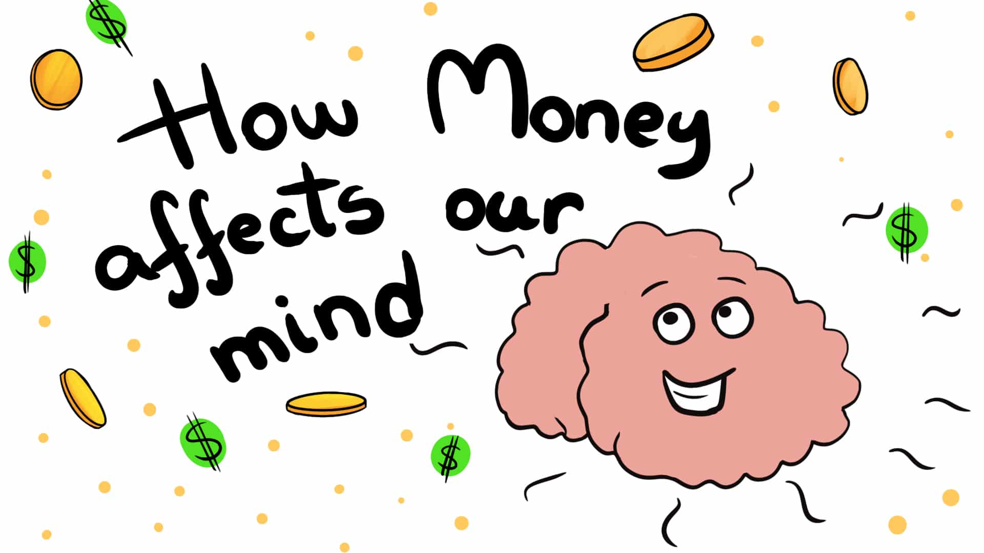How Money Affects our Mind - 4 Things Money Does to Your