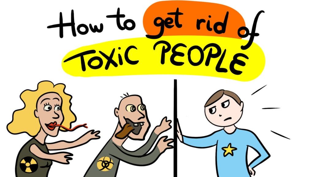 How to get rid of toxic people in your life